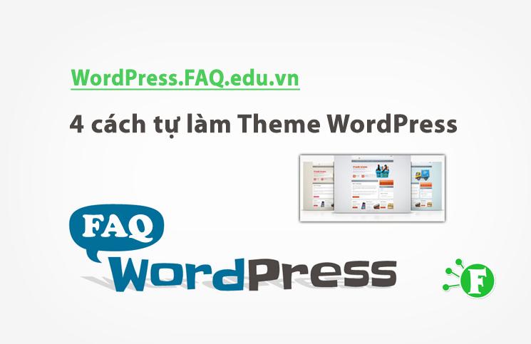 4 cách tự làm Theme WordPress