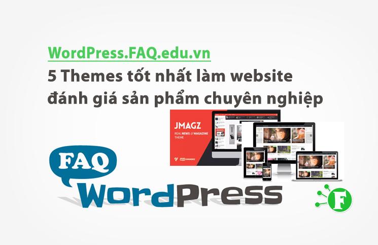 5 Themes tốt nhất làm website đánh giá sản phẩm chuyên nghiệp