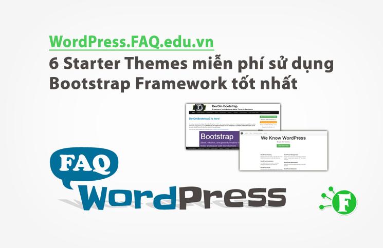 6 Starter Themes miễn phí sử dụng Bootstrap Framework tốt nhất