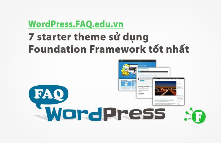 7 Starter Theme sử dụng Foundation Framework tốt nhất