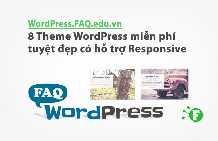 8 Theme WordPress miễn phí tuyệt đẹp có hỗ trợ Responsive