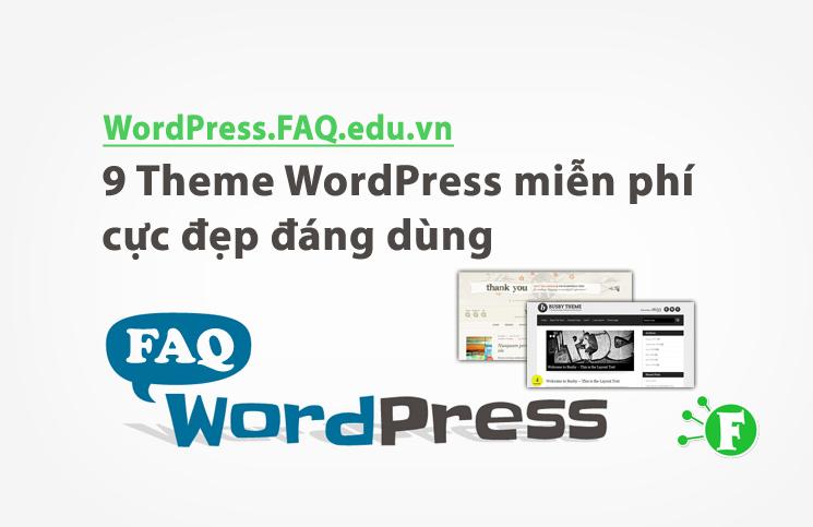 9 Theme WordPress miễn phí cực đẹp đáng dùng