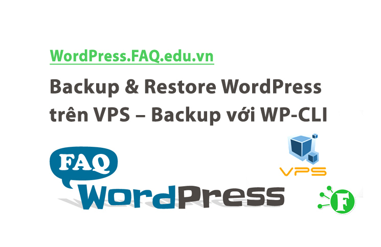 Backup & Restore WordPress trên VPS – Backup với WP-CLI
