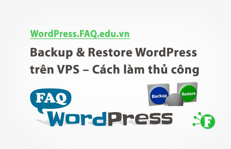 Backup & Restore WordPress trên VPS – Cách làm thủ công