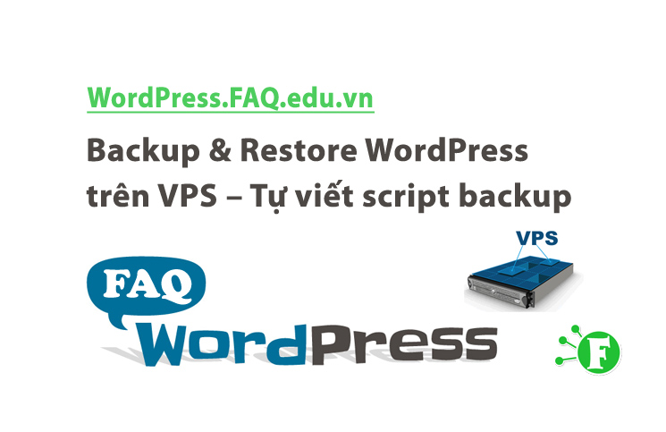 Backup & Restore WordPress trên VPS – Tự viết script backup