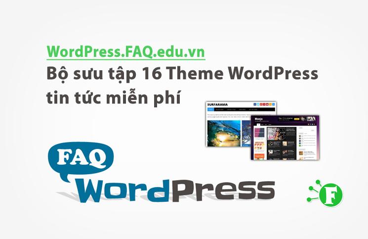 Bộ sưu tập 16 Theme WordPress tin tức miễn phí