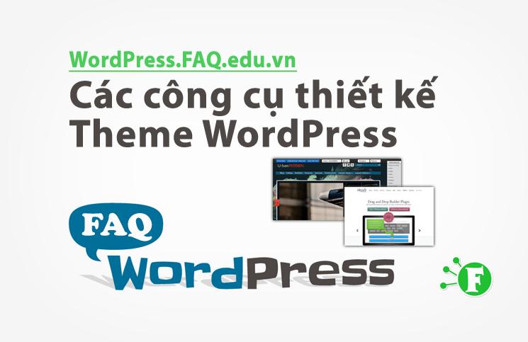 Các công cụ thiết kế Theme WordPress