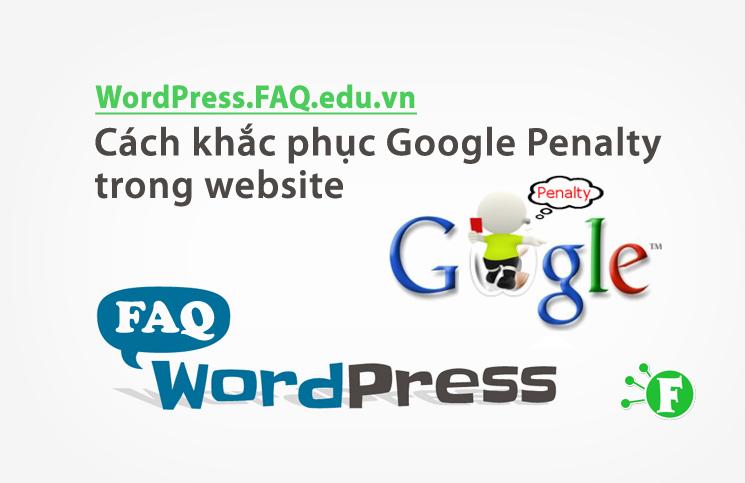 Cách khắc phục Google Penalty trong website