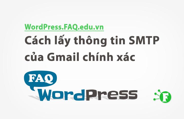 Cách lấy thông tin SMTP của Gmail chính xác