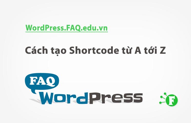Cách tạo Shortcode từ A tới Z