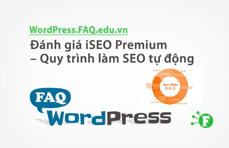 Đánh giá iSEO Premium – Quy trình làm SEO tự động