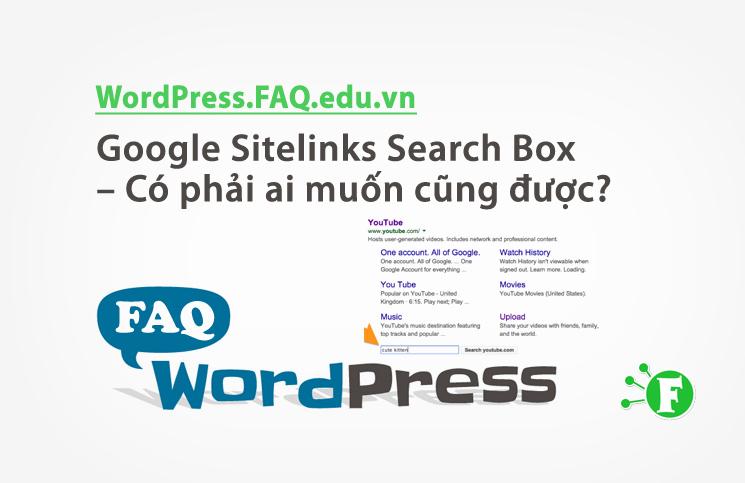 Google Sitelinks Search Box – Có phải ai muốn cũng được?
