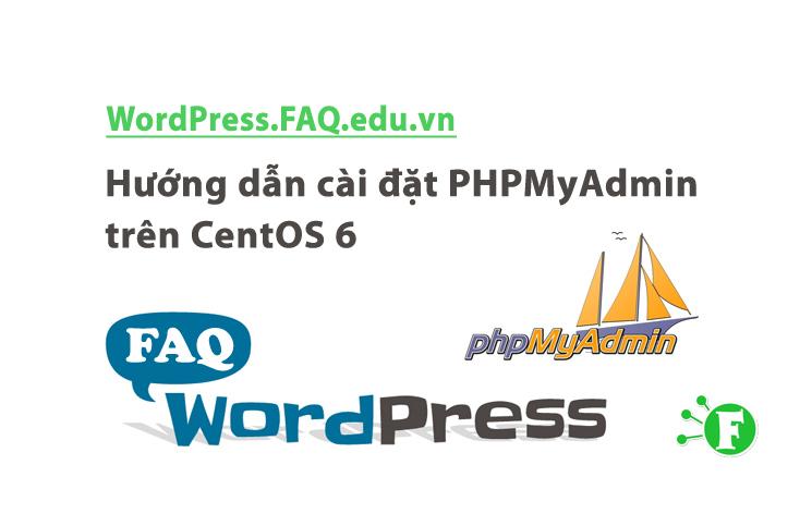 Hướng dẫn cài đặt PHPMyAdmin trên CentOS 6