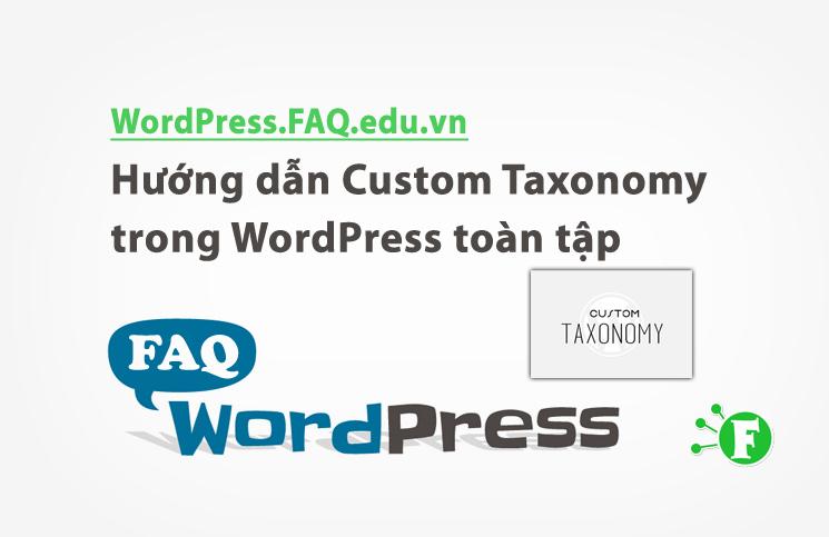 Hướng dẫn Custom Taxonomy trong WordPress toàn tập