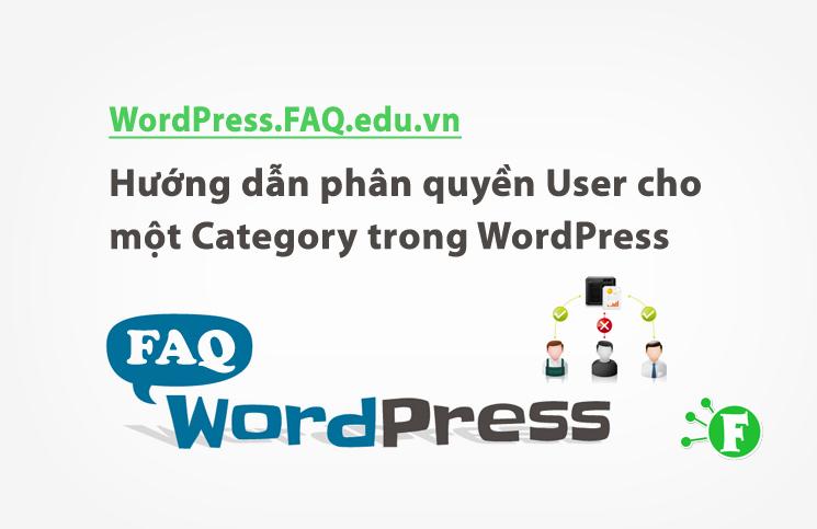 Hướng dẫn phân quyền User cho một Category trong WordPress