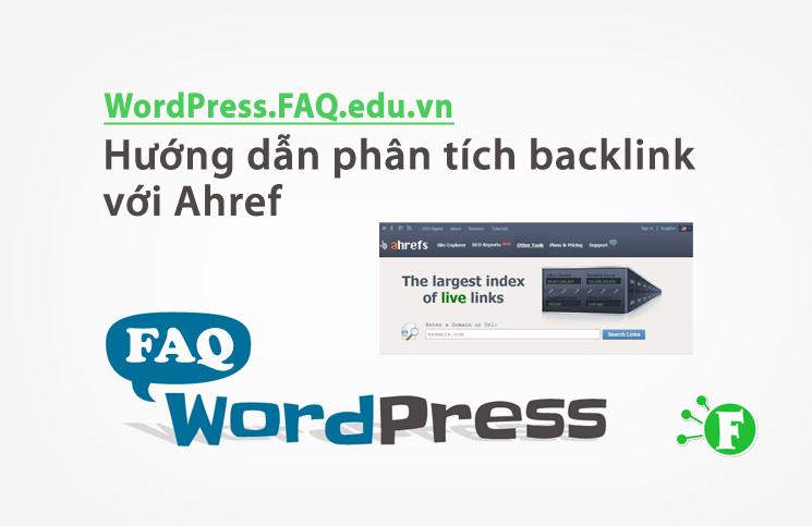 Hướng dẫn phân tích backlink với Ahref