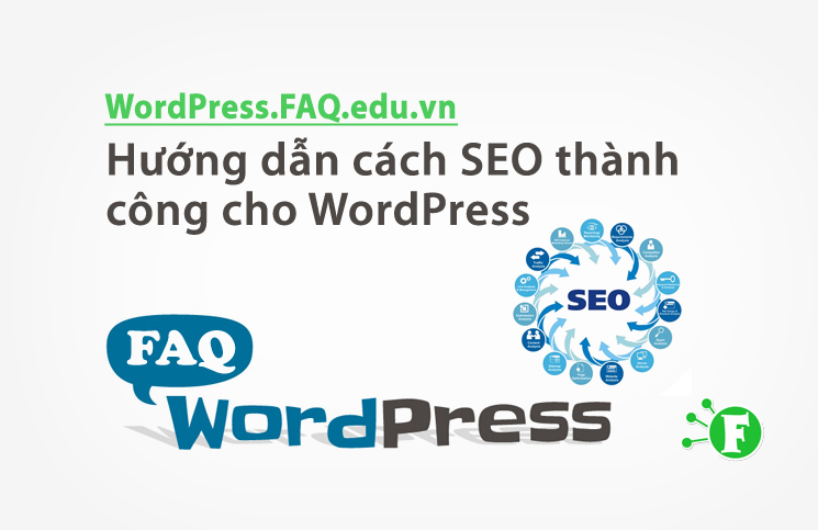 Hướng dẫn cách SEO thành công cho WordPress
