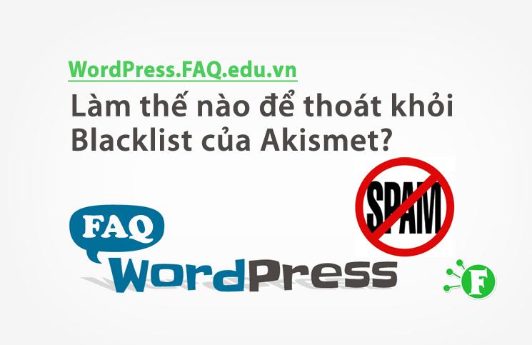 Làm thế nào để thoát khỏi Blacklist của Akismet?
