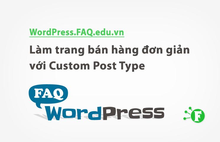 Ảnh. Làm trang bán hàng đơn giản với Custom Post Type
