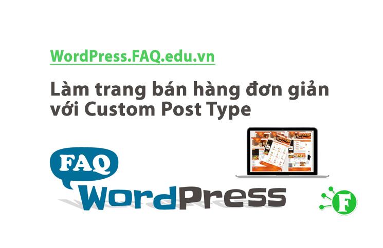 Làm trang bán hàng đơn giản với Custom Post Type