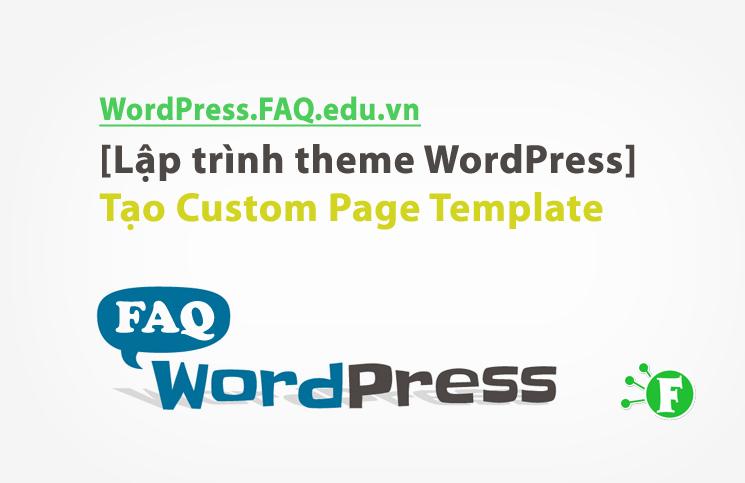 [Lập trình theme WordPress] Tạo Custom Page Template