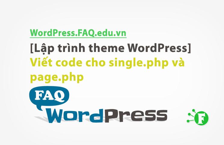 [Lập trình theme WordPress] Viết code cho single.php và page.php