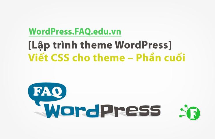 [Lập trình theme WordPress] Viết CSS cho theme – Phần cuối