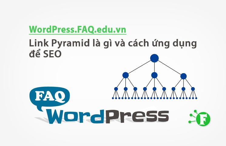 Link Pyramid là gì và cách ứng dụng để SEO