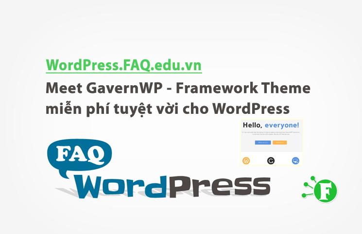 Meet GavernWP – Framework Theme miễn phí tuyệt vời cho WordPress