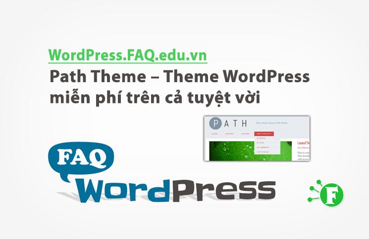 Path Theme – Theme WordPress miễn phí trên cả tuyệt vời