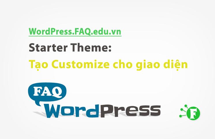 Starter Theme phần cuối: Tạo Customize cho giao diện