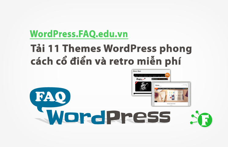 Tải 11 Themes WordPress phong cách cổ điển và retro miễn phí