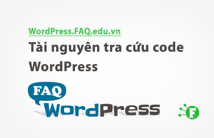 Tài nguyên tra cứu code WordPress