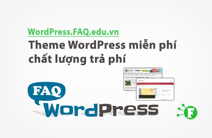 Theme WordPress miễn phí chất lượng trả phí