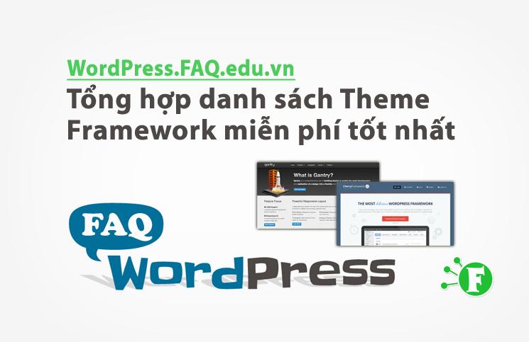 Tổng hợp danh sách Theme Framework miễn phí tốt nhất
