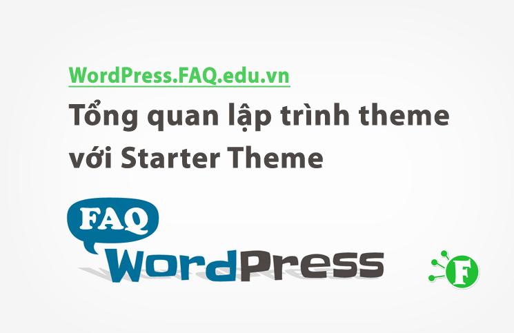Tổng quan lập trình theme với Starter Theme