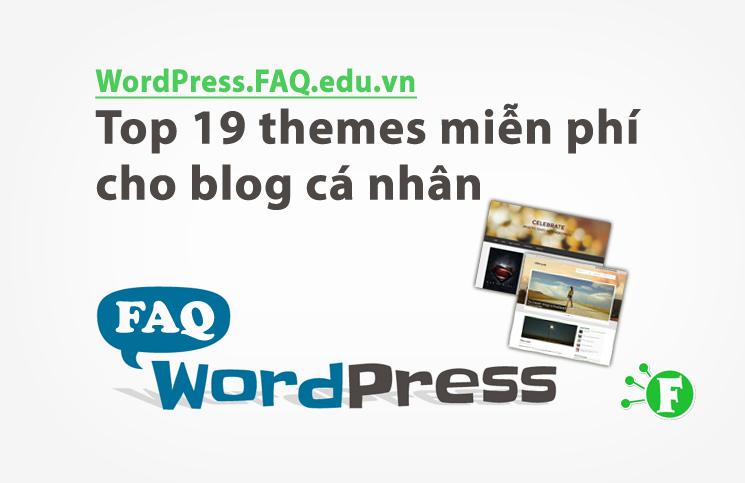 Top 19 Themes miễn phí cho blog cá nhân
