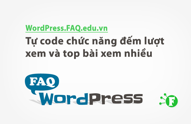 Tự code chức năng đếm lượt xem và top bài xem nhiều