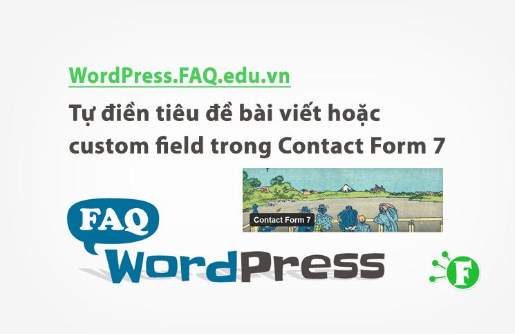 Tự điền tiêu đề bài viết hoặc custom field trong Contact Form 7