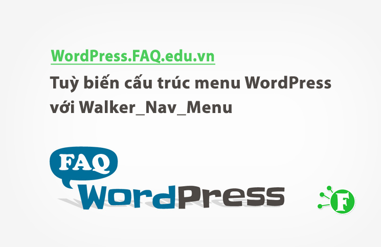Tuỳ biến cấu trúc menu WordPress với Walker_Nav_Menu
