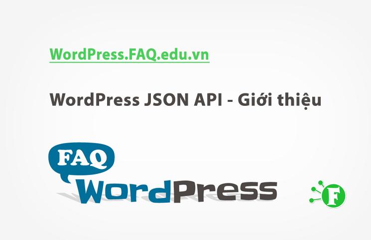 WordPress JSON API – Giới thiệu