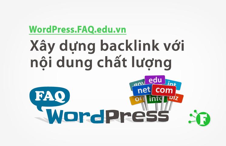 Xây dựng backlink với nội dung chất lượng