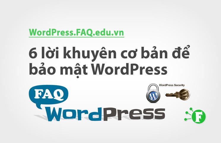6 lời khuyên cơ bản để bảo mật WordPress