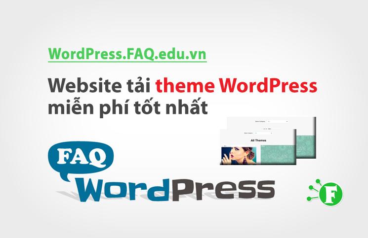 Các website tải theme WordPress miễn phí tốt nhất