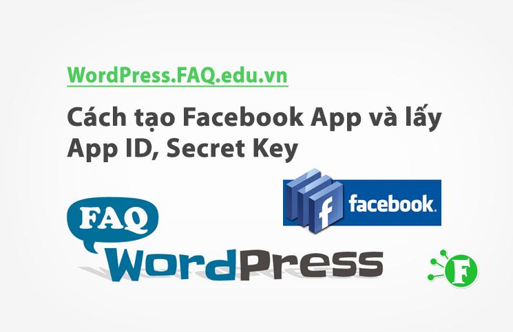 Cách tạo Facebook App và lấy App ID, Secret Key