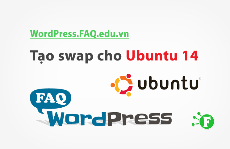 Cách tạo swap cho Ubuntu 14