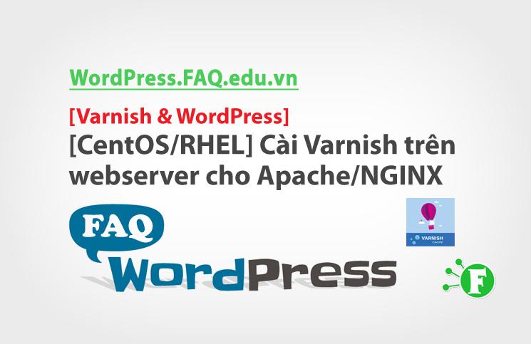 [CentOS/RHEL] Cài Varnish trên webserver cho Apache/NGINX