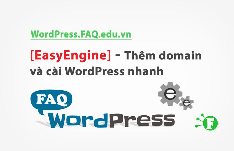 [EasyEngine] – Thêm domain và cài WordPress nhanh