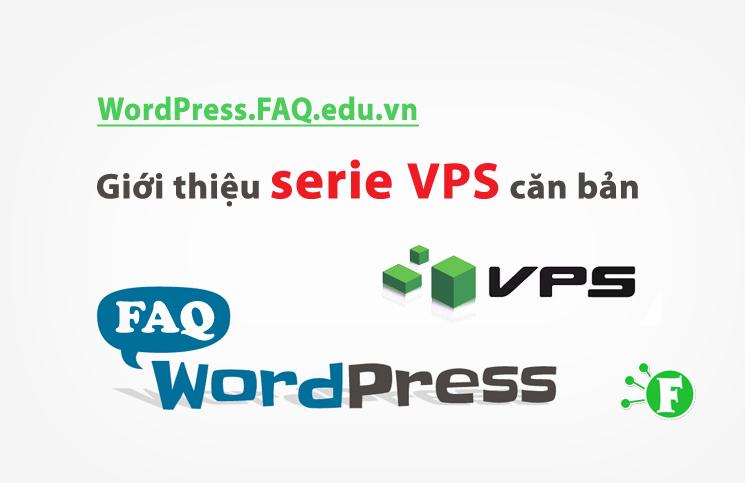 Giới thiệu serie VPS căn bản