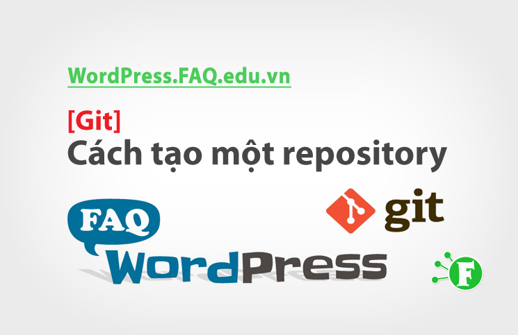 [Git] Cách tạo một repository